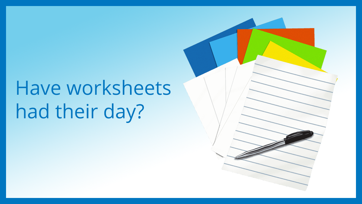 Have worksheets had their day