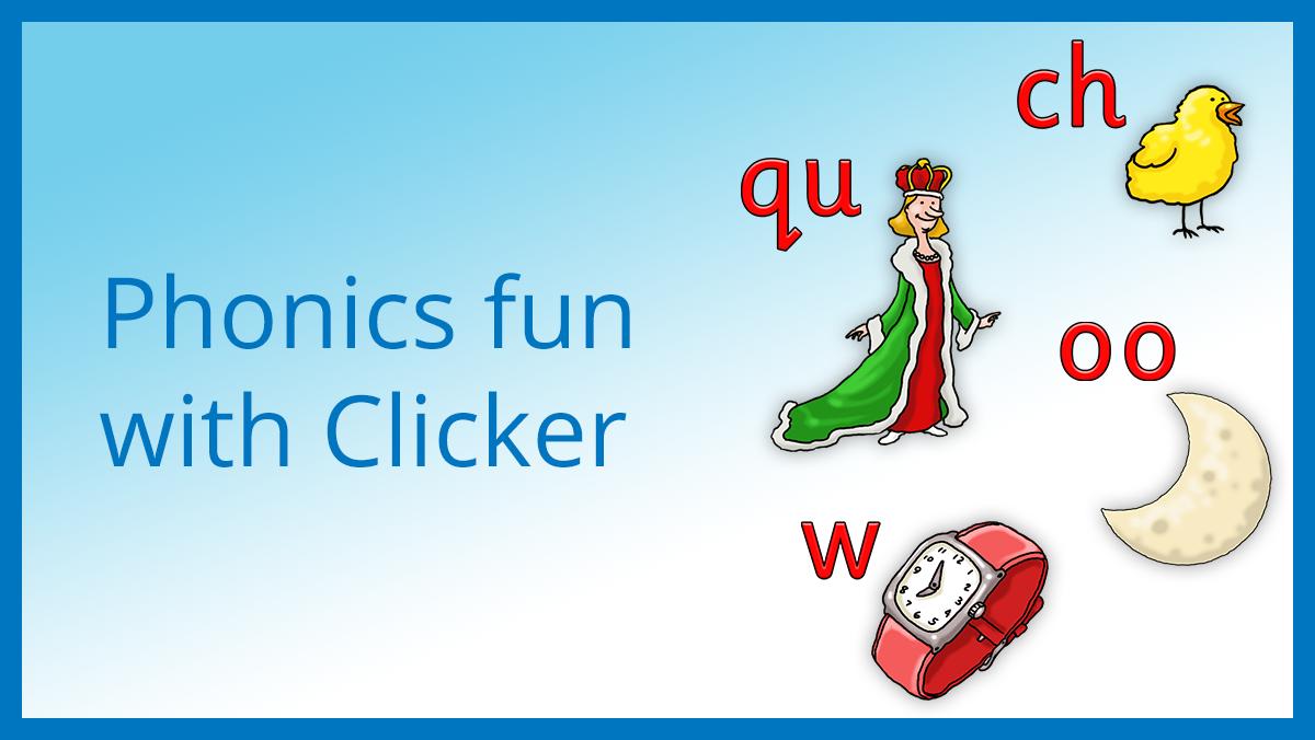 Phonics fun with Clicker