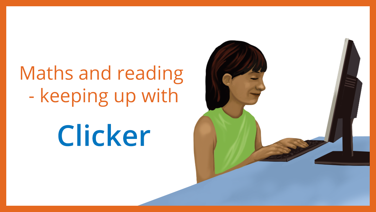 Maths and reading (keeping up with Clicker)