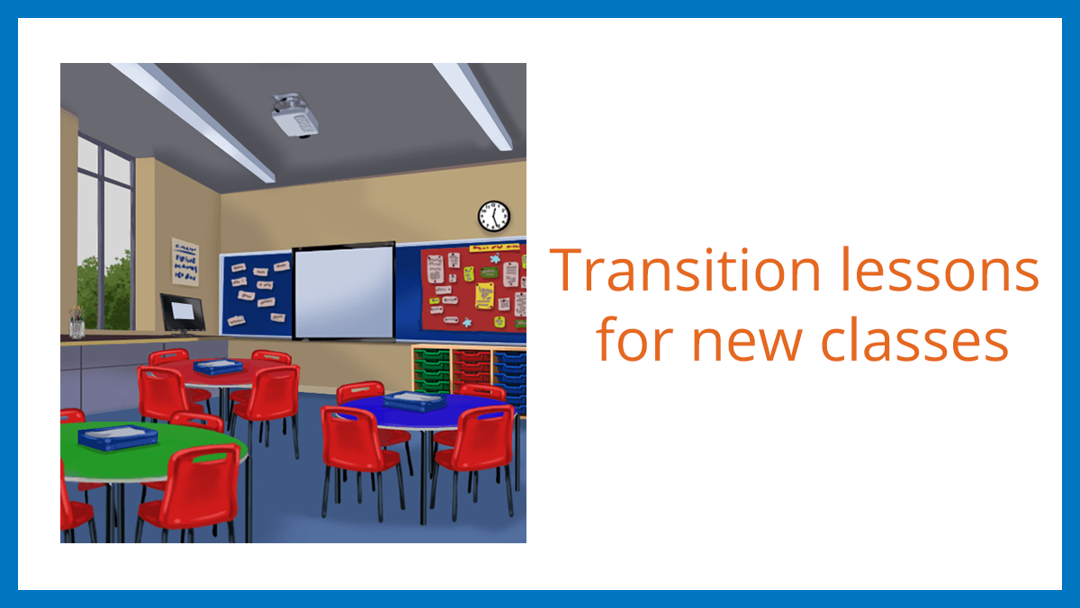 Transition lessions for new classes